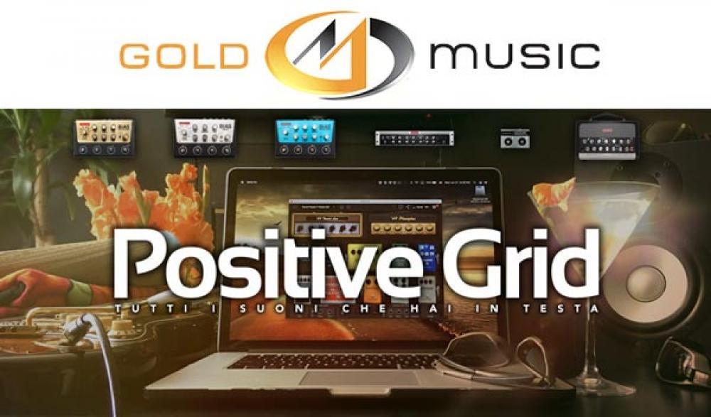 Positive Grid in Italia con Gold Music