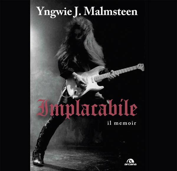 Yngwie Malmsteen - Implacabile. Il Memoir