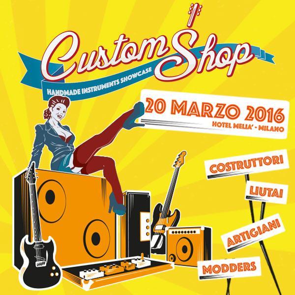 Custom Shop Milano 2016: se lo conosci ci vieni