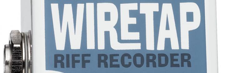 WireTap registra le tue idee dalla pedaliera