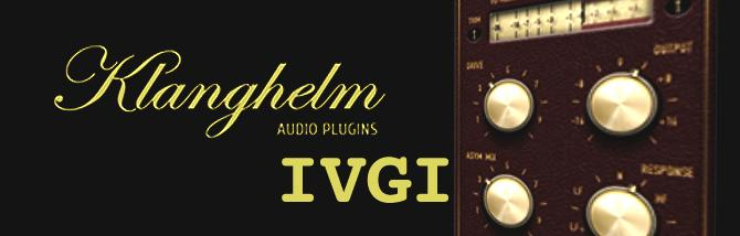 Klanghelm IVGI Saturation & Distortion Plugin Of The Week