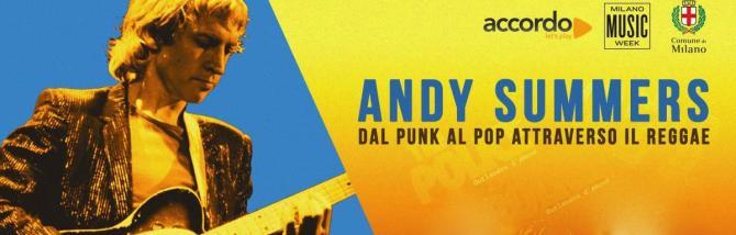 Andy Summers: la chitarra che camminava sulla luna