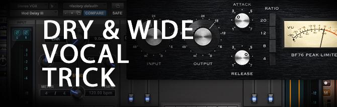 Quick Tutorial - Dry & Wide Vocal Trick