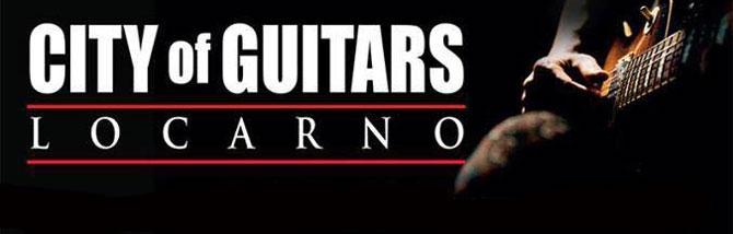 City of Guitars, Locarno si riempie di musica