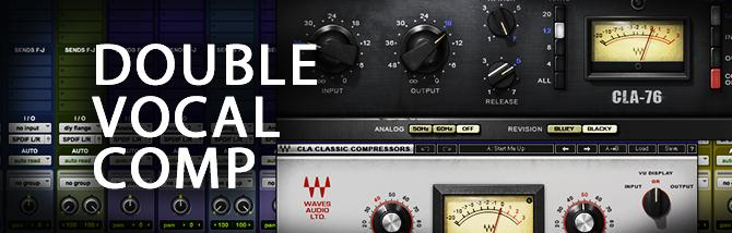 Quick Tutorial - Double Vocal Compression