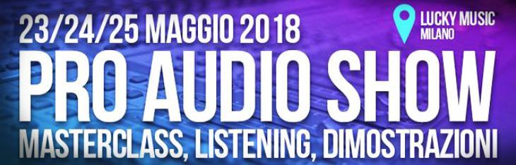 PRO AUDIO SHOW 23-24-25 Maggio, 3 giorni imperdibili da Lucky Music!