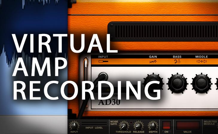 Quick Tutorial - Virtual Amp Recording